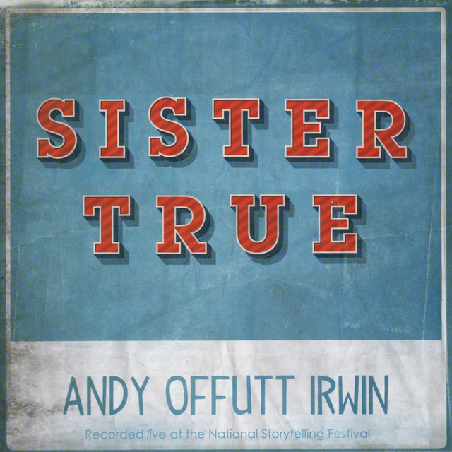Sister True (Live) by Andy Offutt Irwin