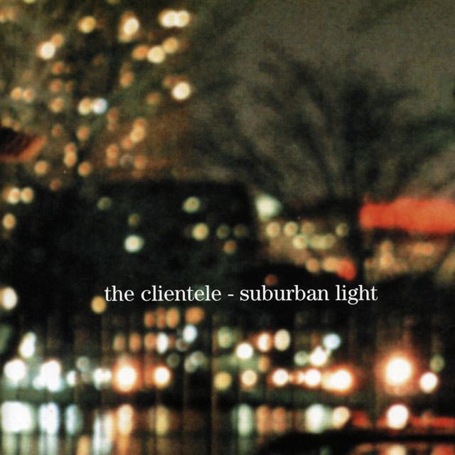 The Clientele  Suburban Light :Replay