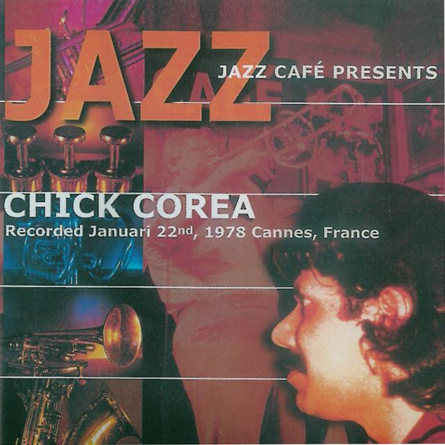 Jazz Café Presents Chick Corea