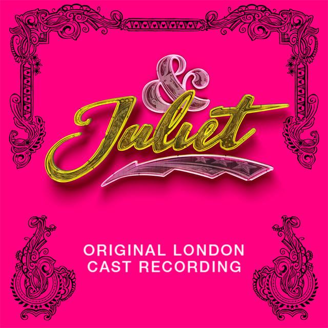 & Juliet (Original London Cast Recording)