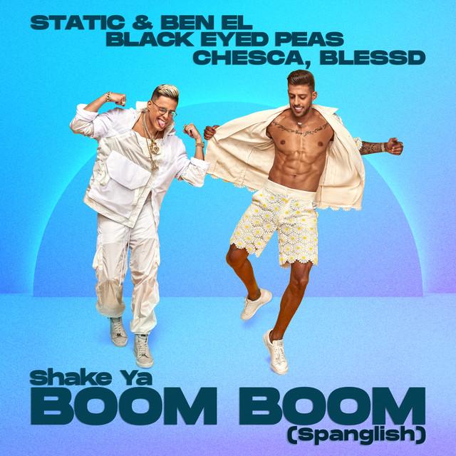 Shake Ya Boom Boom (Spanglish) (ft. Chesca, Blessd, Black Eyed Peas)