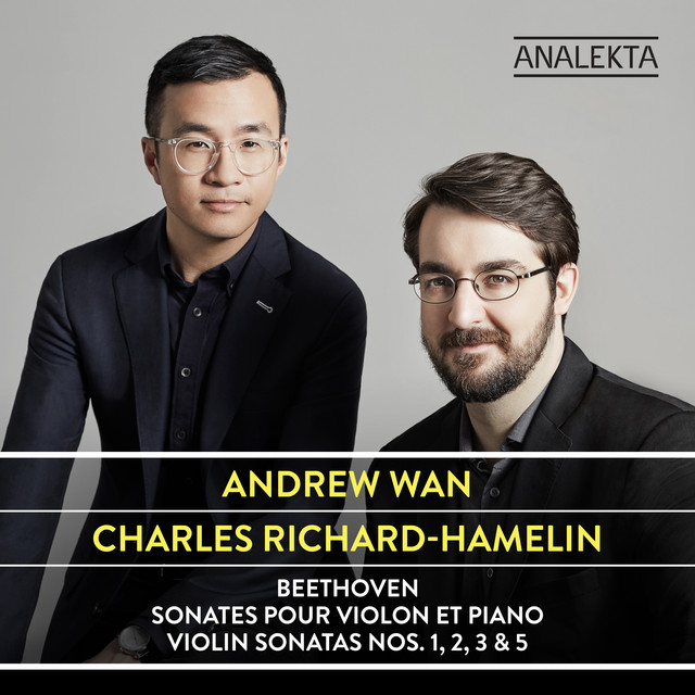 Album cover for Beethoven: Violin Sonatas Nos. 1, 2, 3 & 5 by Ludwig van Beethoven, Andrew Wan, Charles Richard-Hamelin