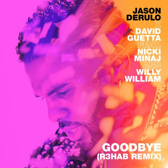 Goodbye (feat. Nicki Minaj & Willy William) [R3HAB Remix]