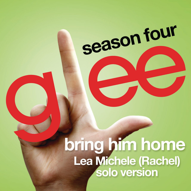 Bring Him Home (Glee Cast - Rachel/Lea Michele solo version)