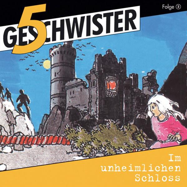 Im unheimlichen Schloss (5 Geschwister 3) [Kinder-Hörspiel] Cover
