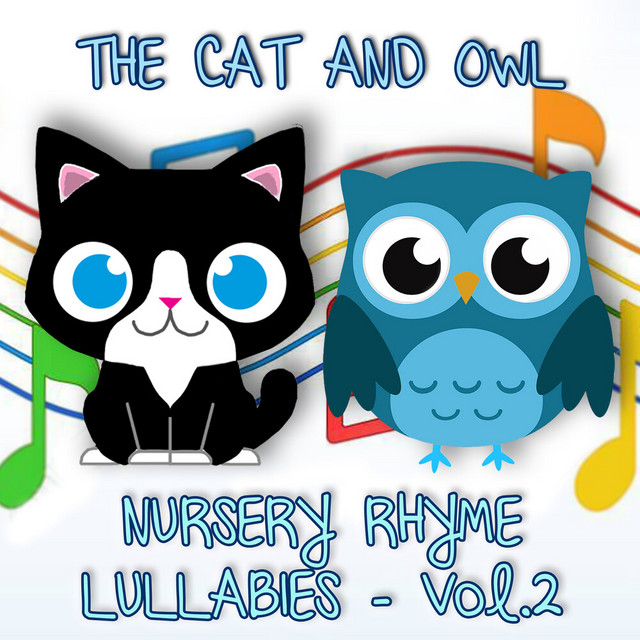 Nursery Rhyme Lullabies, Vol. 2 by The Cat and Owl