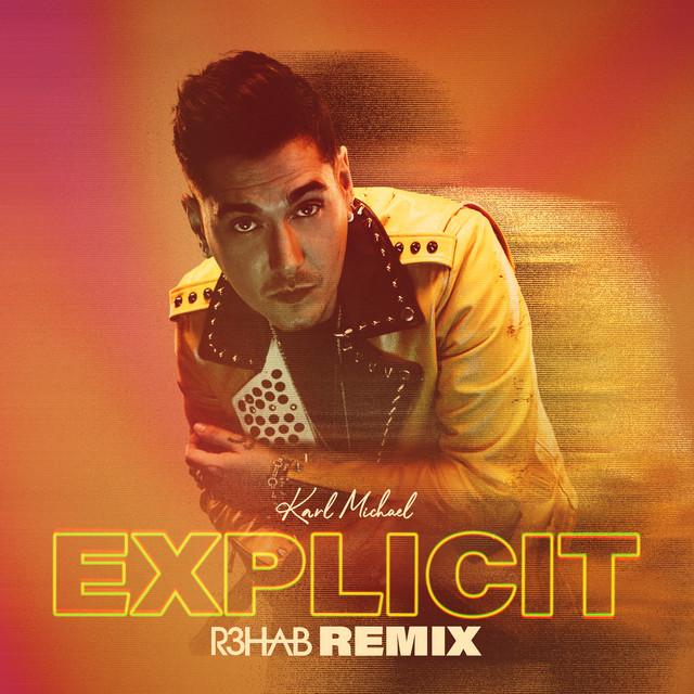 Explicit (R3HAB Remix)