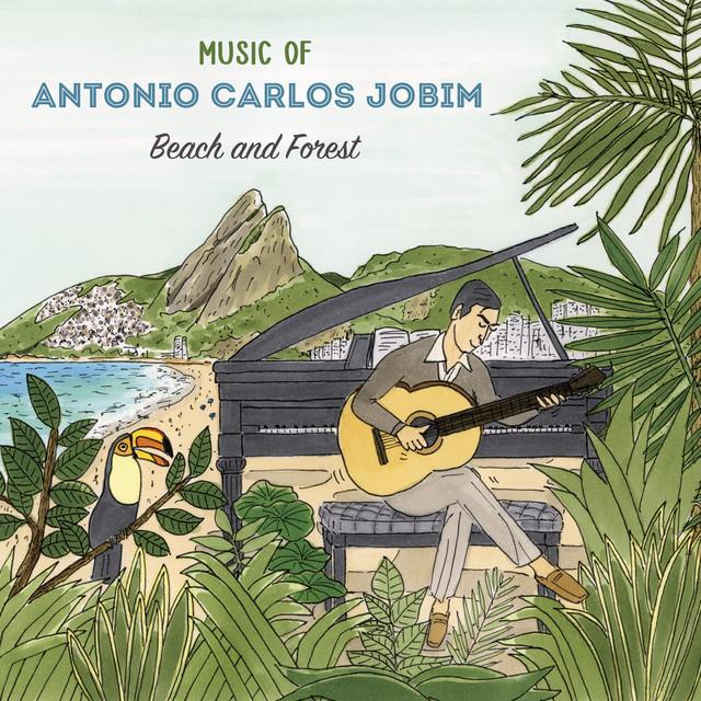 Music Of Antonio Carlos Jobim (Beach And Forest)