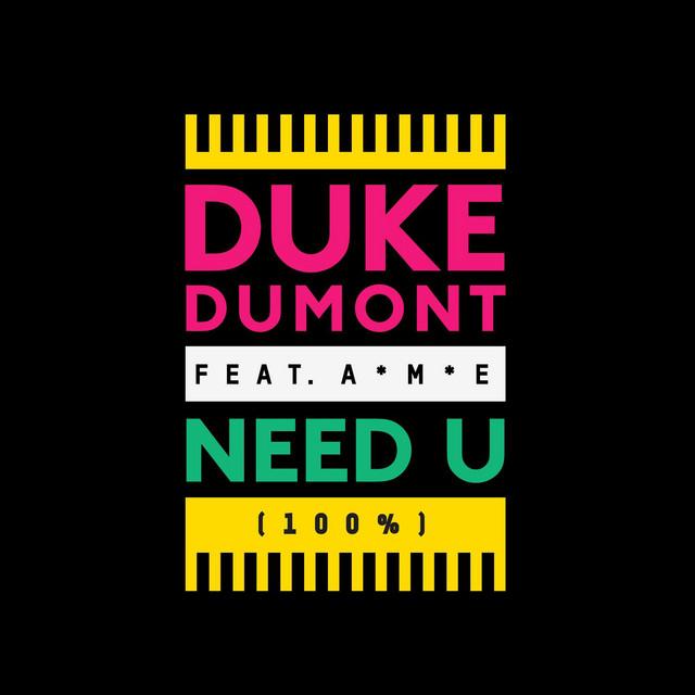 Need U (100%) (Waze & Odyssey Remix) - Duke Dumont ft. A*M*E