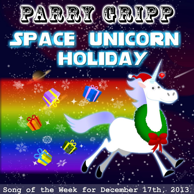 Space Unicorn Holiday by Parry Gripp