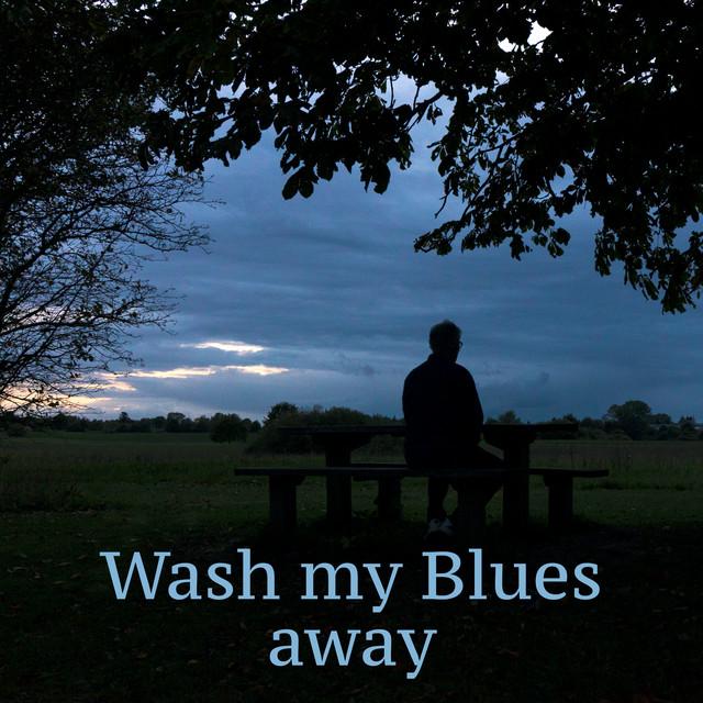 Wash My Blues Away