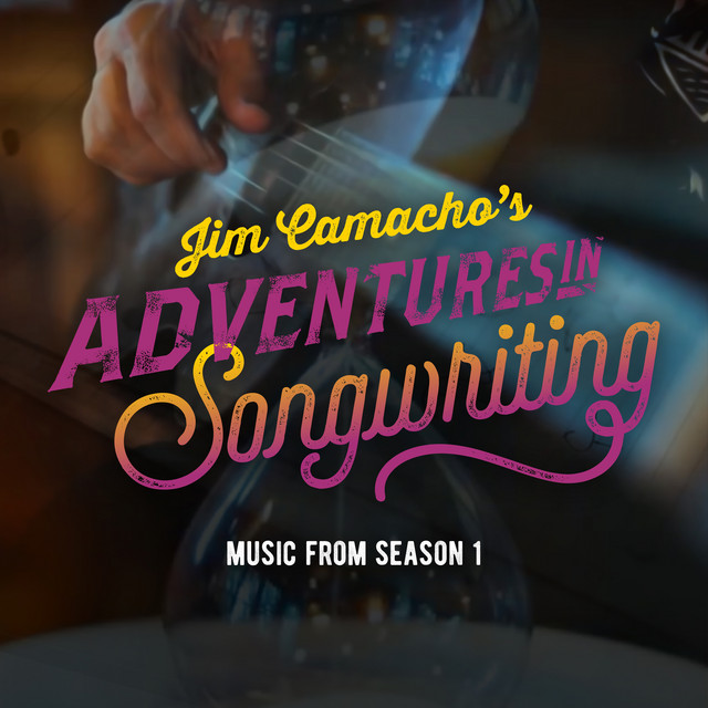 Adventures in Songwriting (Music from Season 1)