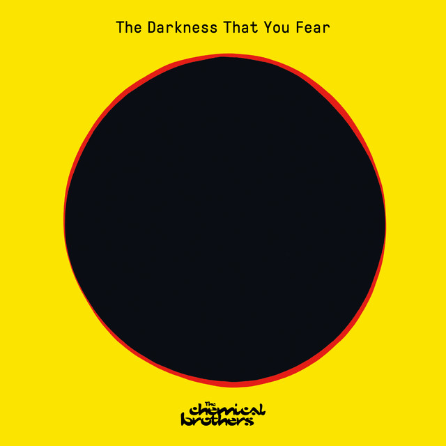 Cover art for The Darkness That You Fear by The Chemical Brothers