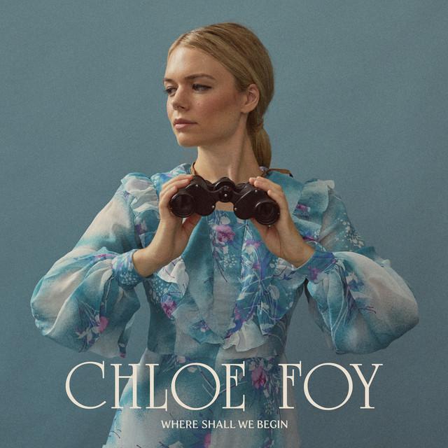 Chloe Foy  Where Shall We Begin :Replay