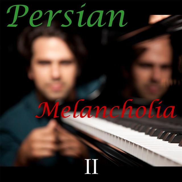 Persian Melancholia 2: Iranian Solo Piano