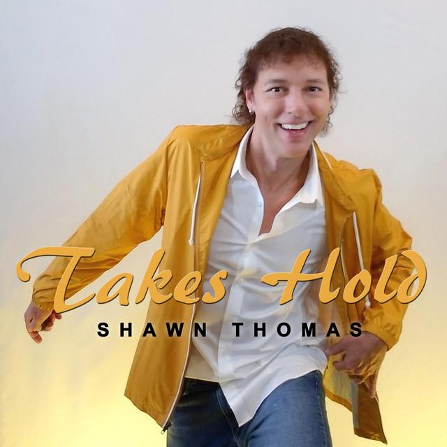 Shawn Thomas - Takes Hold