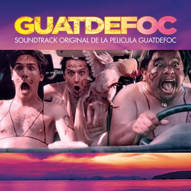 Guatdefoc (Soundtrack Original de la Película)