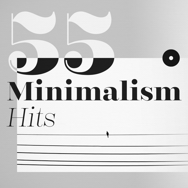 55 Minimalism Hits
