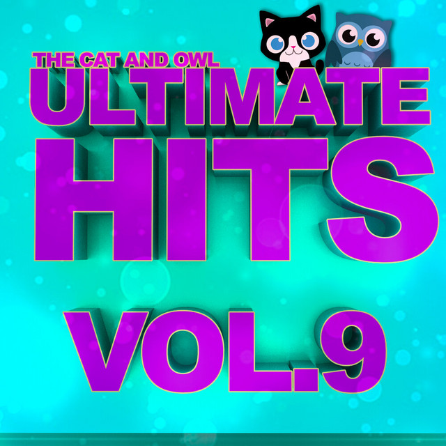 Ultimate Hits Lullabies, Vol. 9 by The Cat and Owl