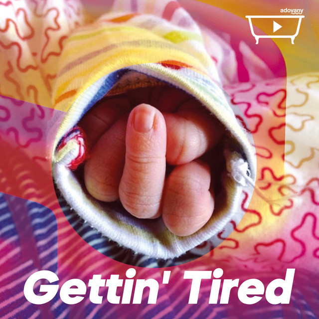 Gettin' Tired