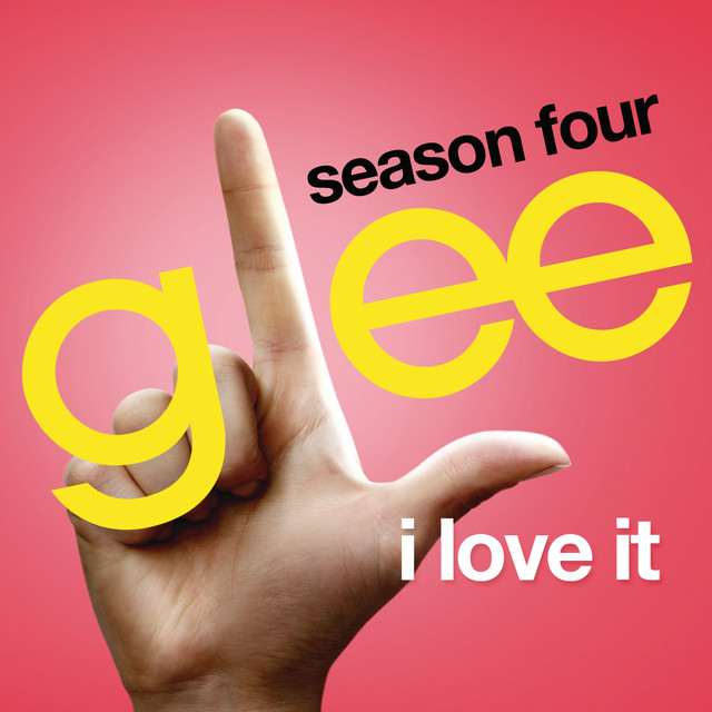 I Love It (Glee Cast Version)