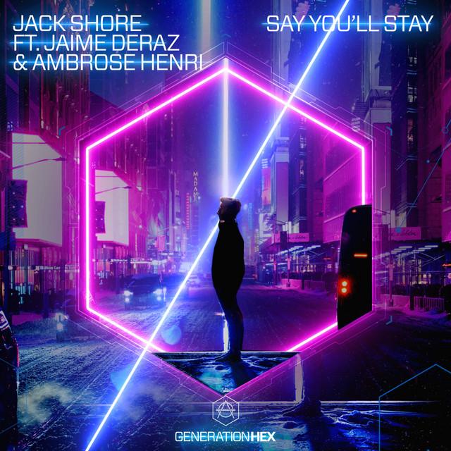 Say You'll Stay ft. Jaime Deraz, Ambrose Henri Image