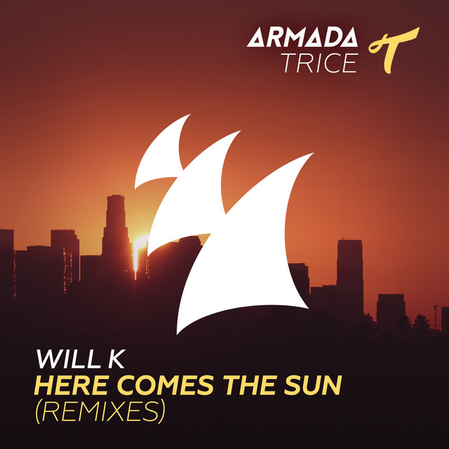 WILL K & Genairo Nvilla - Here Comes The Sun (Remixes)