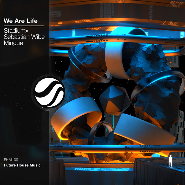 Stadiumx & Sebastian Wibe & Mingue - We Are Life