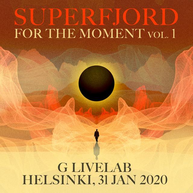 For the Moment, Vol. 1 (Live at G Livelab, Helsinki, 31 Jan 2020)