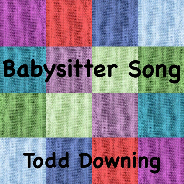 Babysitter Song by Todd Downing
