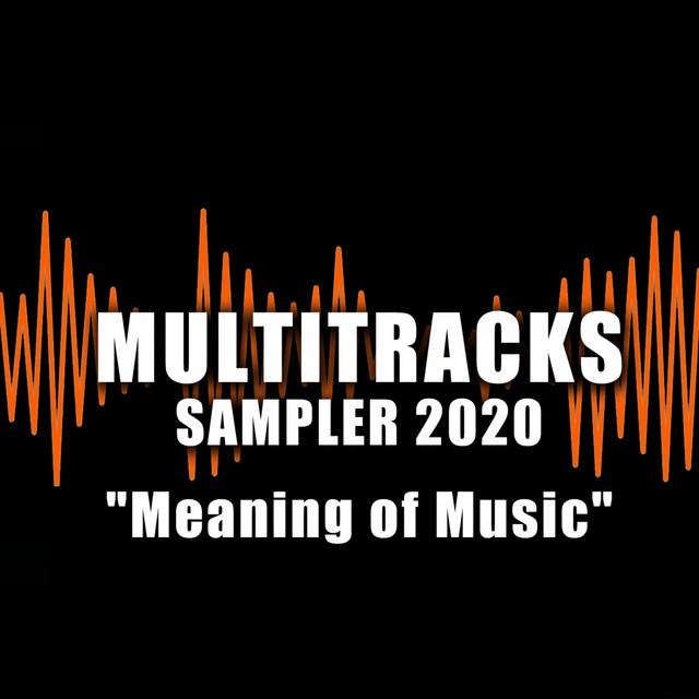 """Multitracks Sampler 2020 """"Meaning of Music"""""""