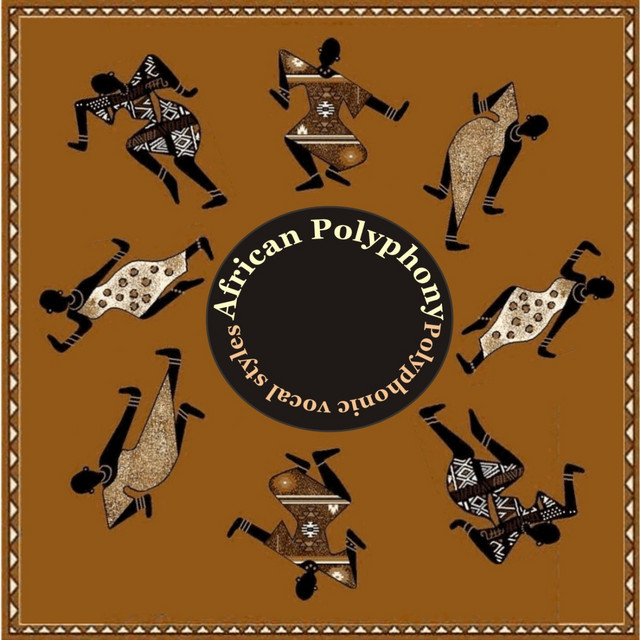 African Polyphony - African polyphonic vocal styles