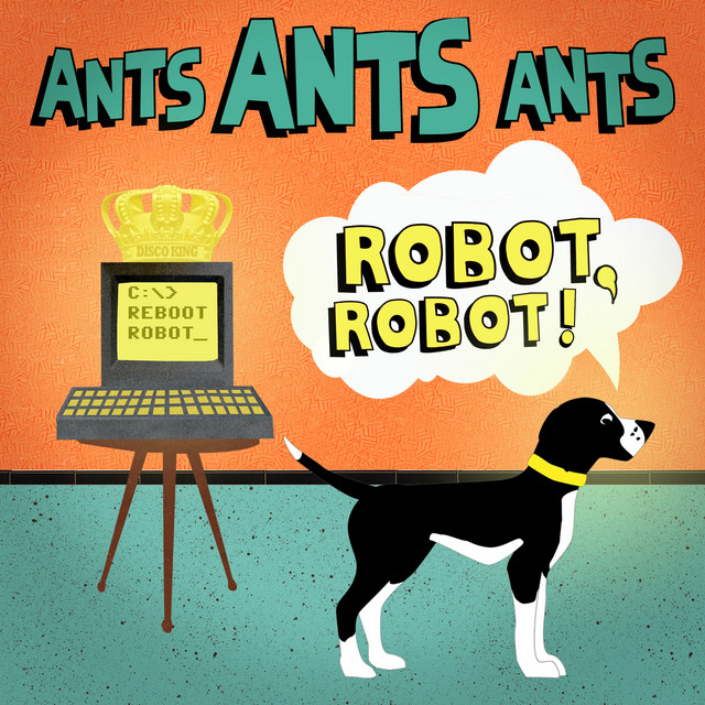 Robot, Robot by Ants Ants Ants