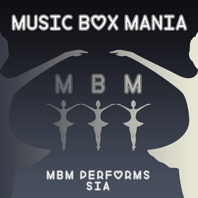 MBM Performs Sia