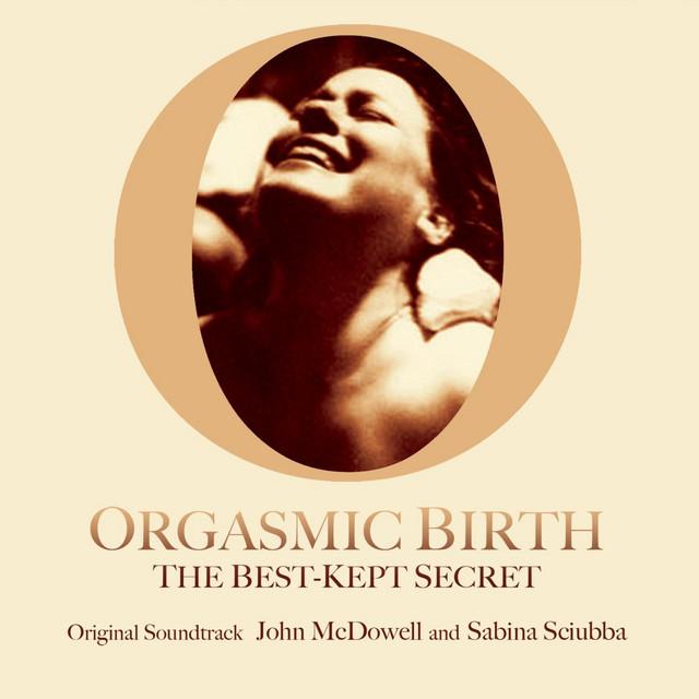 Orgasmic Birth (Soundtrack)