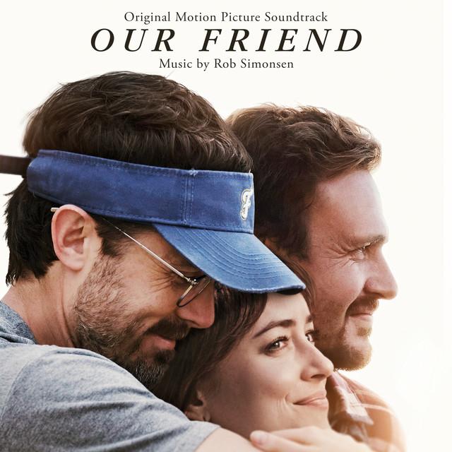 Our Friend (Original Motion Picture Soundtrack) - Official Soundtrack