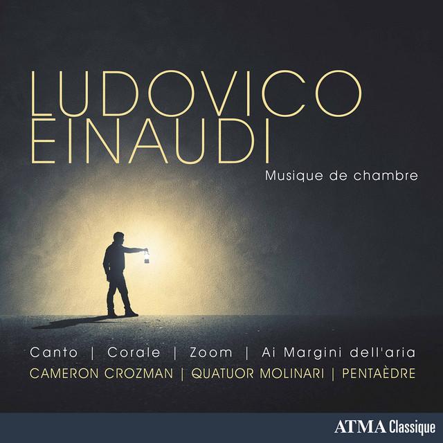 Album cover for Ludovico Einaudi: Musique de chambre by Ludovico Einaudi, Cameron Crozman, Pentaèdre, Molinari Quartet