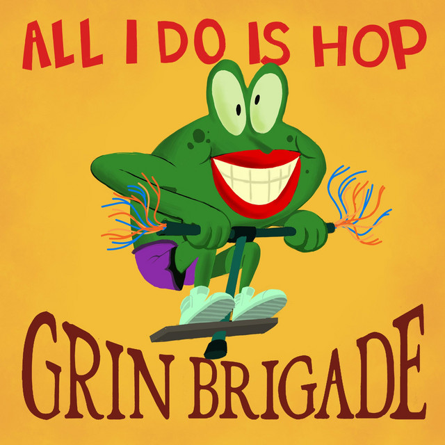 All I Do Is Hop by Grin Brigade