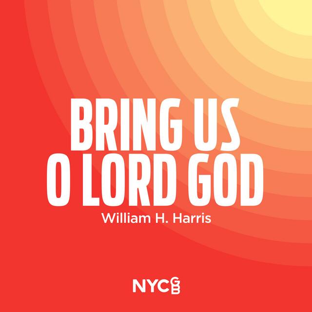 Bring Us, O Lord God