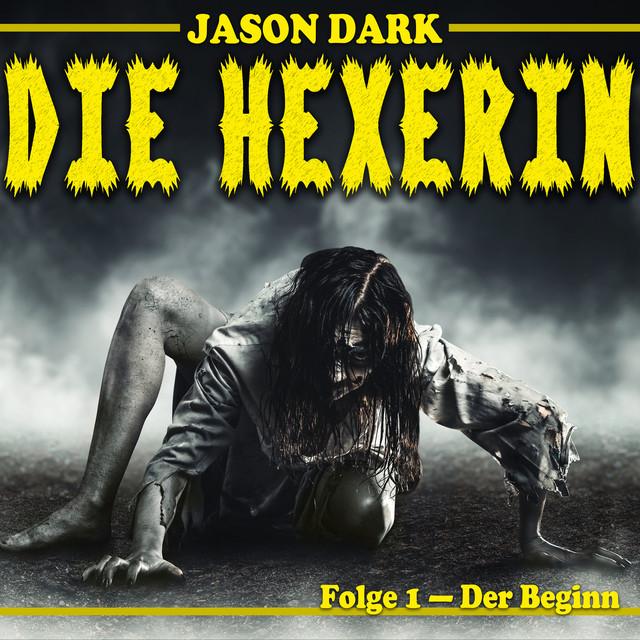 Der Beginn - Die Hexerin, Folge 1 (Ungekürzt) Cover