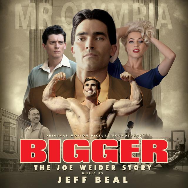 Bigger (Original Motion Picture Soundtrack) – Jeff Beal