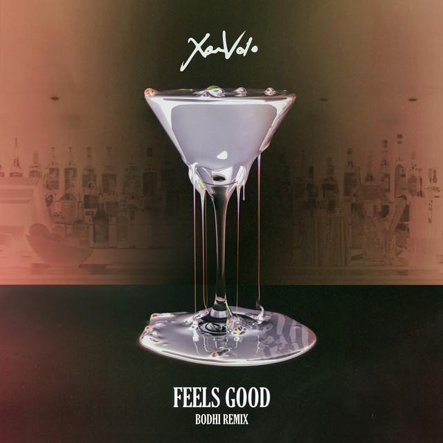 Feels Good (Bodhi Remix)