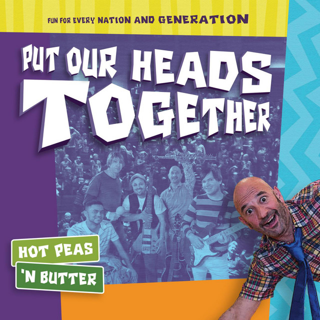 Put Our Heads Together by Hot Peas 'n Butter