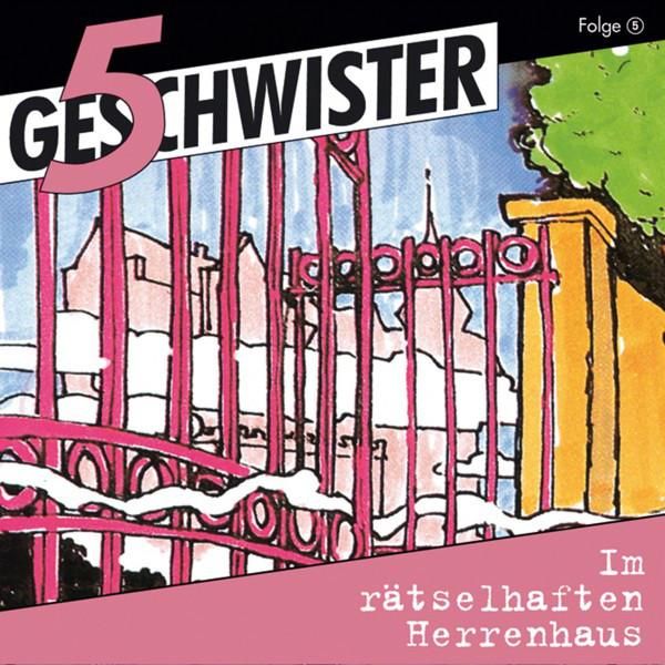 Im rätselhaften Herrenhaus (5 Geschwister 5) [Kinder-Hörspiel] Cover