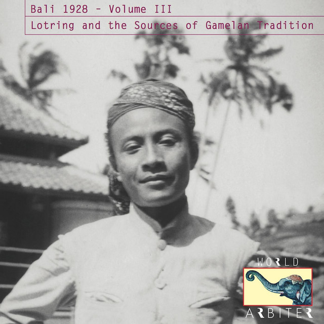 Bali 1928, Vol. III: Lotring and the Sources of Gamelan Tradition