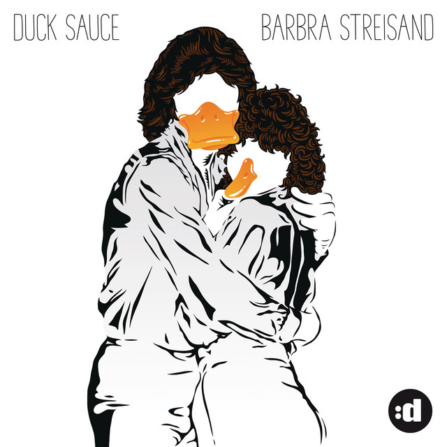 Barbra Streisand · Duck Sauce