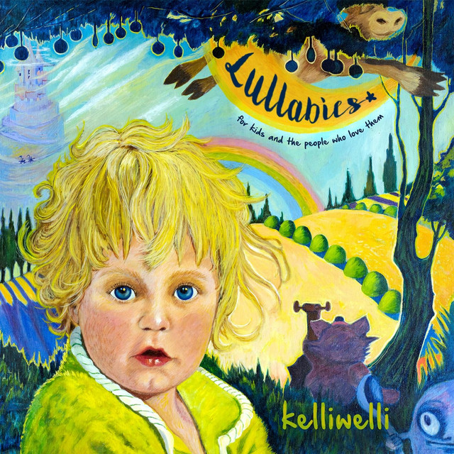 Lullabies: For Kids and the People Who Love Them by Kelli Welli