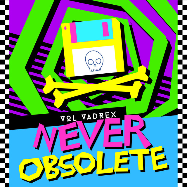 Never Obsolete
