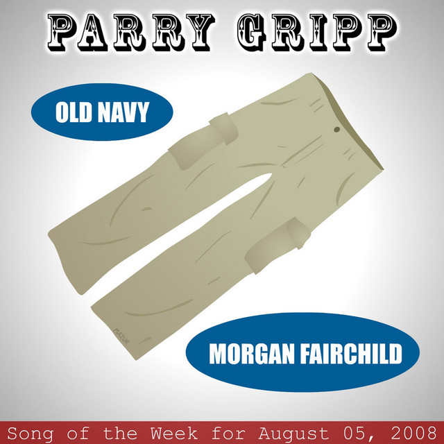 Old Navy: Parry Gripp Song of the Week for August 5, 2008 by Parry Gripp