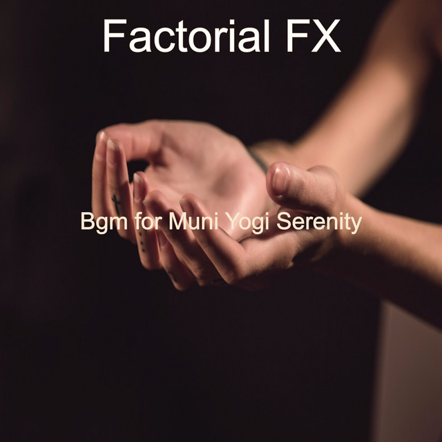 Album cover for Bgm for Muni Yogi Serenity by Factorial FX